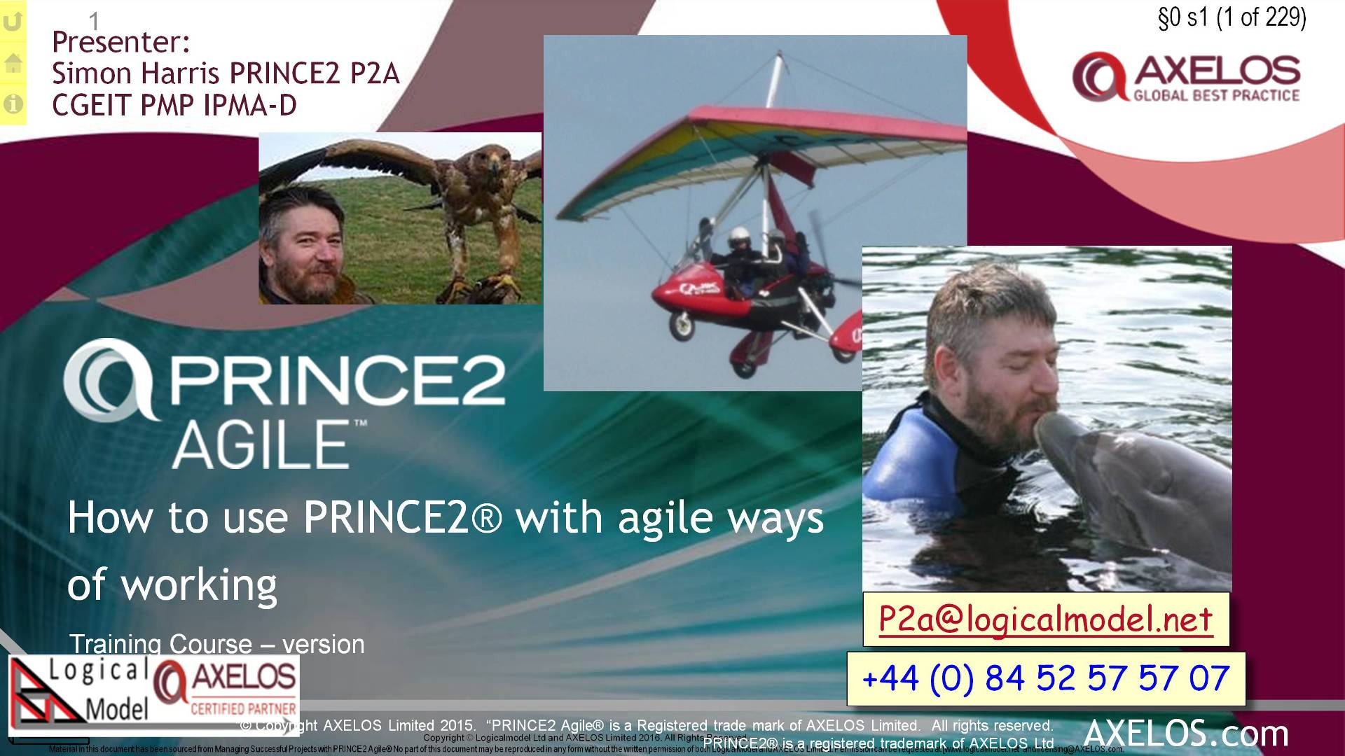 §0 s1 = Presenter: Simon Harris PRINCE2 P2A CGEIT PMP IPMA-D