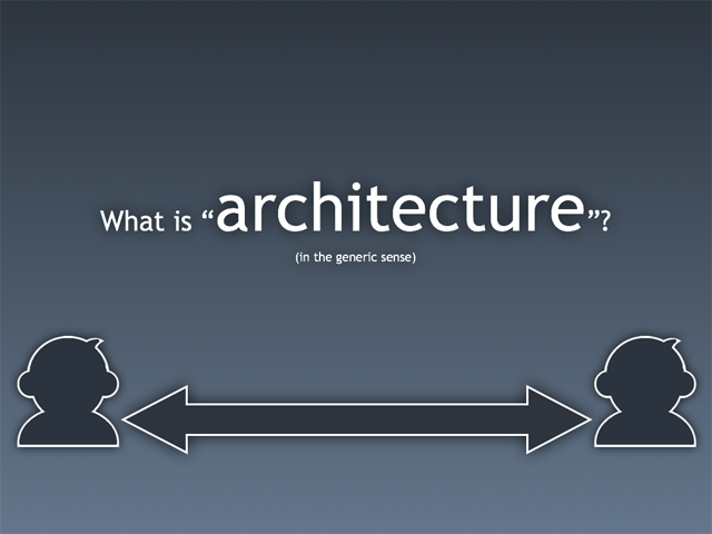 9 What is architecture?
